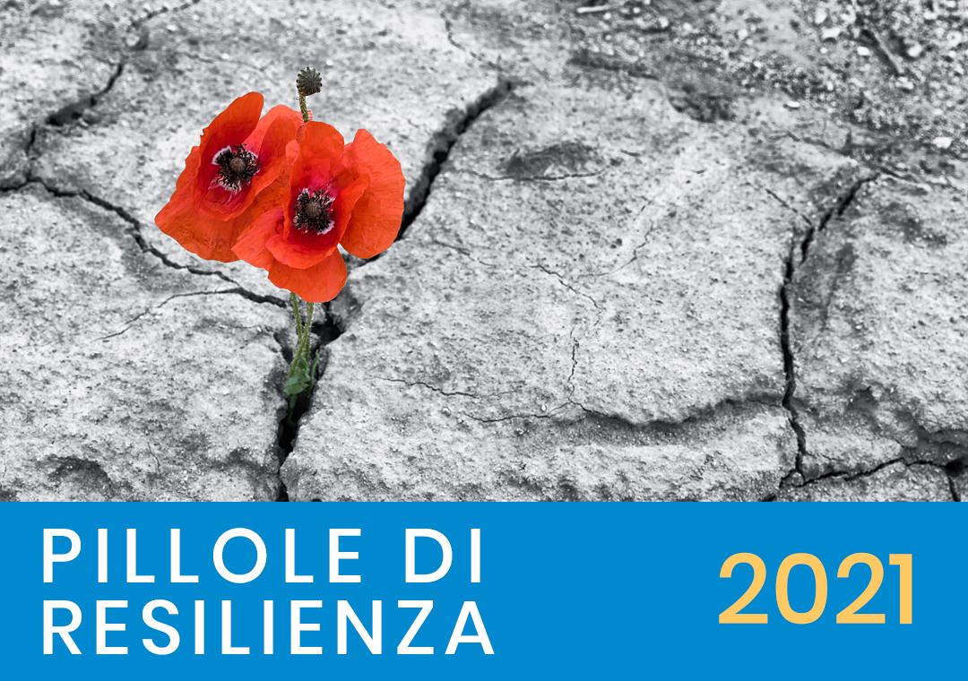 Pillole di resilienza - 2021